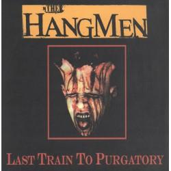 THE HANGMEN - Last Train To Purgatory - LP