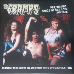 THE CRAMPS - Performing Songs Of Sex, Love And Hate  - LP